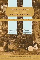 Survival or prophecy? : the letters of Thomas Merton and Jean Leclercq ; edited by Patrick Hart ; foreword by Rembert G. Weakland.