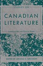 Studies on Canadian literature : introductory and critical essays