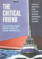 The critical friend : facilitating change and wellbeing in school communities