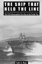 The ship that held the line : the U.S.S. Hornet and the first year of the Pacific War