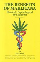 The benefits of marijuana : physical, psychological, and spiritual