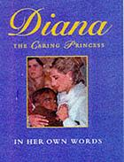 Diana : the caring princess ; in her own words