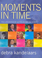 Moments in time : true life stories of Australian men and women