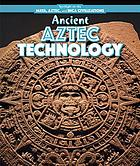 Ancient Aztec technology