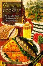 Gluten-free cookery : the complete guide for gluten-free or wheat-free diets