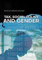 Tax, social policy and gender : rethinking equality and efficiency
