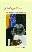 Schooling citizens : the struggle for African American education in antebellum America
