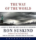The way of the world : a story of truth and hope in an age of extremism