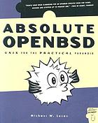 Absolute OpenBSD : Unix for the practical paranoid