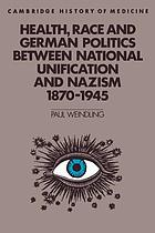 Health, race, and German politics between national unification and Nazism, 1870-1945