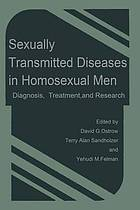 Sexually transmitted diseases in homosexual men : diagnosis, treatment, and research