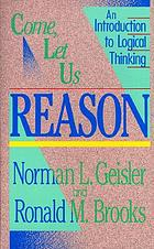 Come, let us reason : an introduction to logical thinking