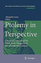 Ptolemy in perspective : use and criticism of his work from antiquity to the nineteenth century