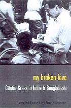 My broken love : Günter Grass in India and Bangladesh