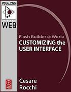 Flash builder @ work : customizing the user interface