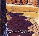 Walter Verling : a sixty-year retrospective