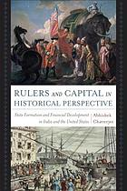 Rulers and capital in historical perspective : state formation and financial development in India and the United States