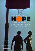 Reason to Hope : A Psychosocial Perspective on Violence & Youth