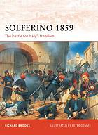 Solferino, 1859 : the battle that won Italy its independence