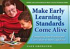 Make early learning standards come alive : connecting your practice and curriculum to state guidelines