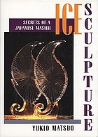 Ice sculpture : secrets of a Japanese master