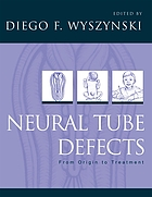 Neural tube defects : from origin to treatment