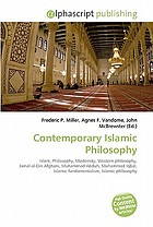 Contemporary Islamic philosophy : Islam, philosophy, modernity, Western philosophy, Jamal-al-Din Afghani, Muhammad Abduh, Muhammad Iqbal, Islamic fundamentalism, Islamic philosophy