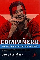 Compañero : the life and death of Che Guevara