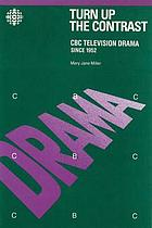 Turn up the contrast : CBC television drama since 1952