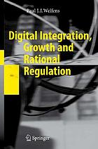 Digital integration, growth and rational regulation