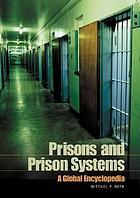 Prisons and prison systems : a global encyclopedia
