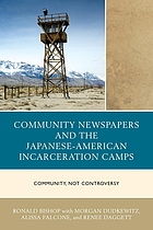 Community newspapers and the Japanese-American incarceration camps : community, not controversy