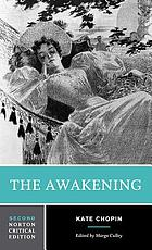 The awakening : an authoritative text, biographical and historical contexts, criticism