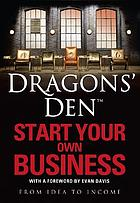 Start your own business : from idea to income