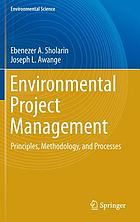 Environmental project management : principles, methodology, and processes