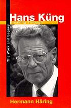 Hans Küng : breaking through