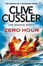 Zero hour : A novel from the NUMA files.