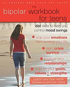 The bipolar workbook for teens : DBT skills to help you control mood swings