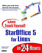 Sams teach yourself StarOffice for Linux in 24 hours