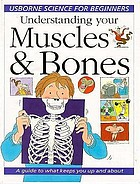 Understanding your muscles & bones