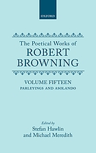 The poetical works of Robert Browning / 15, Parleyings with certain people of importance in their day / ed. by Stefan Hawlin ...