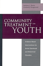 Community treatment for youth : evidence-based interventions for severe emotional and behavioral disorders