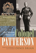 The seven lives of Colonel Patterson : how an Irish lion hunter led the Jewish Legion to victory
