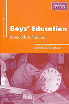 Boys' education : research and rhetoric