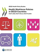 Health workforce policies in OECD countries : right jobs, right skills, right places.
