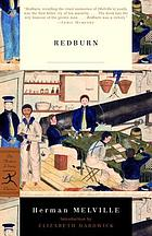 Redburn : his first voyage : being the sailor-boy confession and reminiscences of the son-of-a-gentleman, in the merchant service