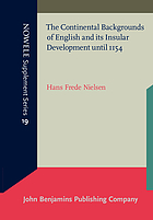The continental backgrounds of English and its insular development until 1154.