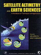 Satellite altimetry and earth sciences : a handbook of techniques and applications