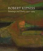 Robert Kipniss : paintings and poetry, 1950-1964