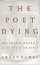 The poet dying : Heinrich Heine's last years in Paris